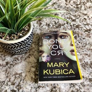 Don't You Cry Novel by Mary Kubica